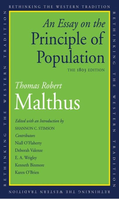 robert malthus an essay on the principle of population An essay on the principle of population by thomas robert malthus the provocative historical work on social economy, demography, and population control malthus' life's work on human population and its dependency on food production and the environment was highly controversial on publication in 1798.