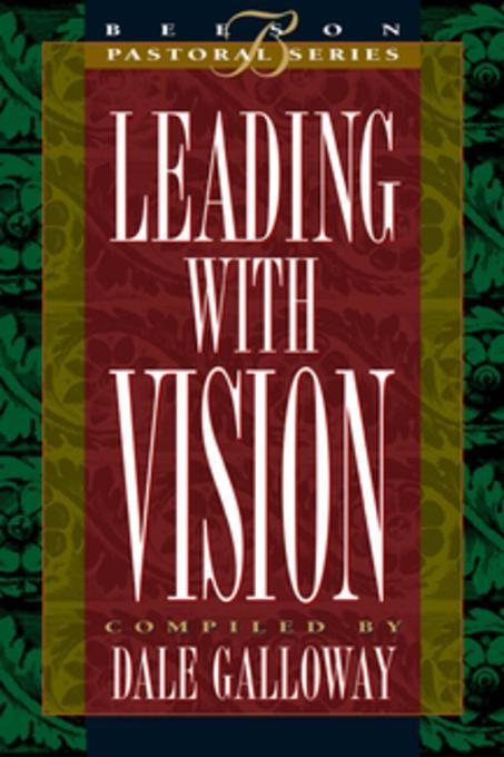 leading with visions How to lead with vision, breaking visionary leadership down into steps that anyone can follow then find out how to build your personal vision and gain the skills and tools to build a vision for your.