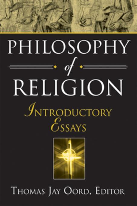 philosophy of religion essays Philosophy of religion since the 19th century it is a short but significant step from postulating the existence of god as a condition of morality to regarding the idea of god as a projection of human concerns.