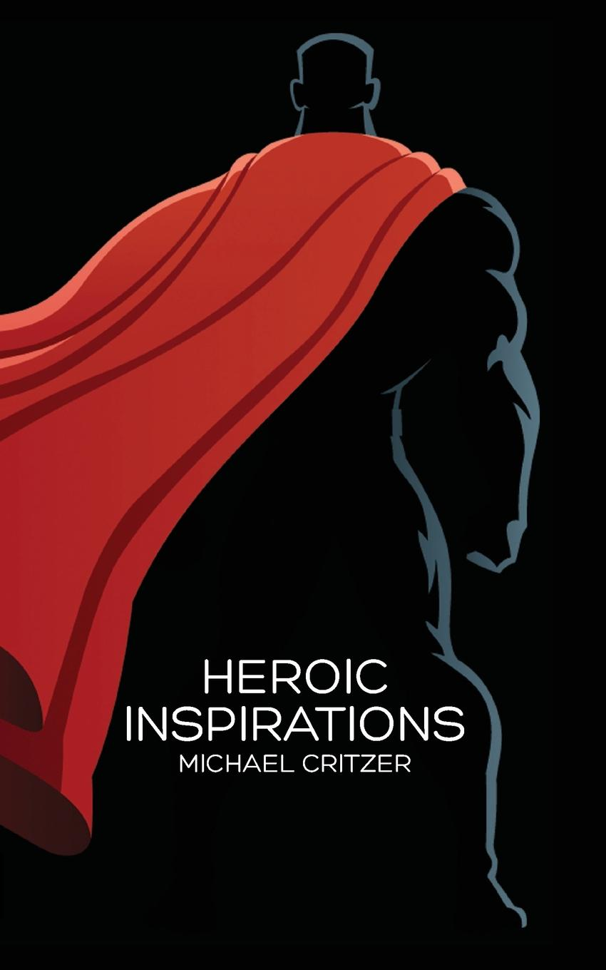 the inspiration of heroes in helping individuals make moral decisions Heroes are people who rise to the occasion and slip thanks for helping and sharing and i am going to do cannot say how this inspiration words, make my days.