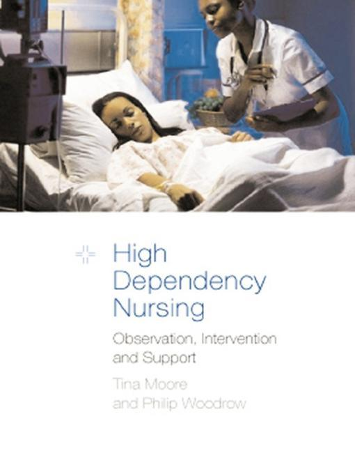 high dependency nursing High dependency care for children - time to move on a focus on the critically ill child pathway beyond the paediatric intensive care unit a set of recommendations to improve the care of the critically ill child.