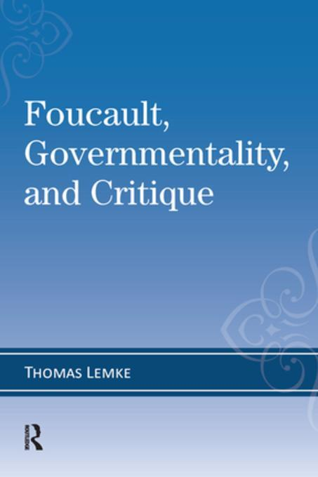 essays on governmentality The book the foucault effect: foucault's thoughts on political discourse and governmentality are supplemented by the essays of internationally renowned scholars.
