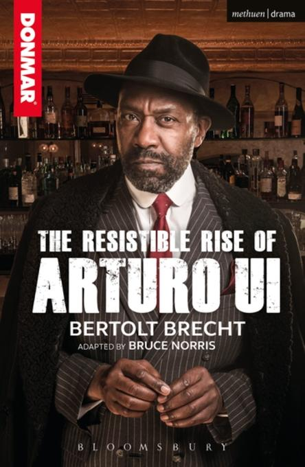 using brechts technique in the play the resistible rise of arturo ui Bertolt brecht was one of the great playwrights and theatrical innovators of 20th century europe and his 1941 play the resistible rise of arturo ui is a challenging, satirical allegory for hitlers rise to power in germany in the 1930s.