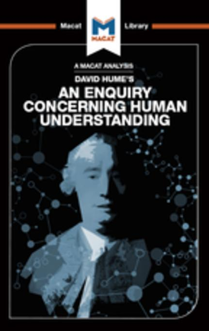 an analysis of an enquiry concerning human understanding a book by david hume The enquiry concerning human understanding is a shortened and simplified version of hume's masterpiece a treatise of human nature it sought to reach a wider audience, and to.