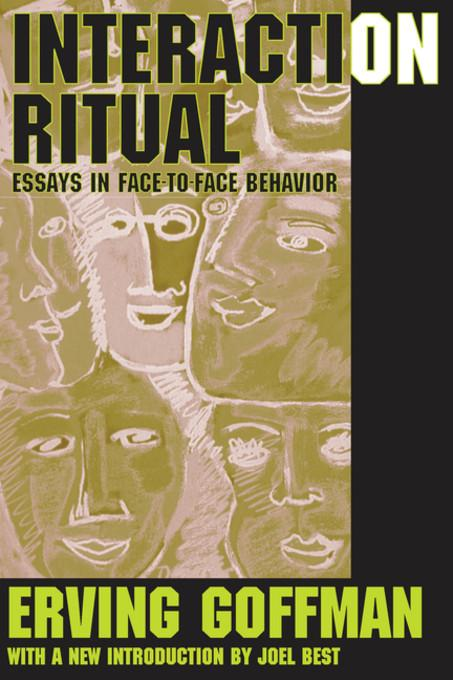 behavior essay face face interaction ritual Online download interaction ritual essays on face to face behaviour interaction ritual essays on face to face behaviour only for you today discover your favourite.