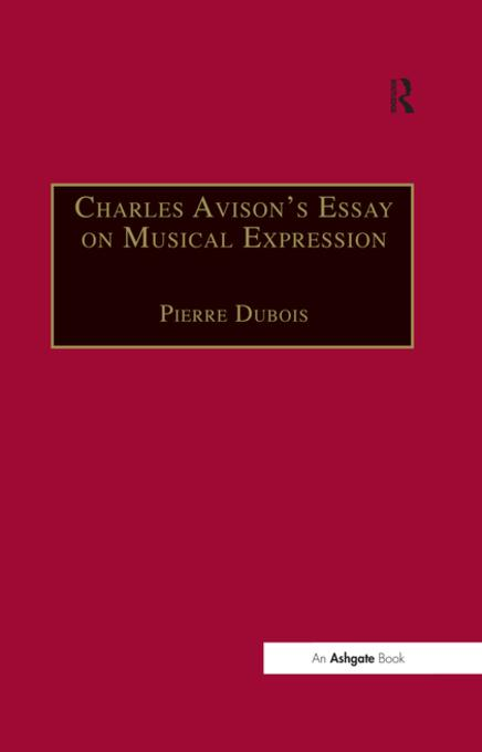 avison essay musical expression Answered by w hayes in remarks on mr avison's essay on musical expression, published anonymously.