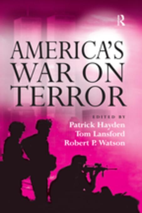 americas war on terrorism essay The war on terrorism was a multidimensional campaign of almost limitless scope its intelligence dimension comprised institutional reorganization and considerable increases in the funding of america's intelligence-gathering capabilities, a global program of capturing.
