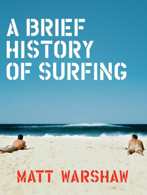 a brief history of surfing and its main aspects