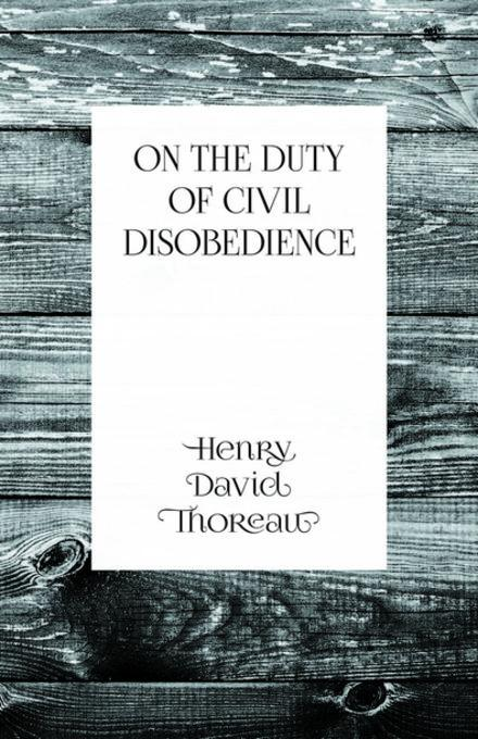 an analysis of civil disobedience by henry david thoreau The paperback of the civil disobedience by henry david thoreau at barnes & noble free shipping on $25 or more.