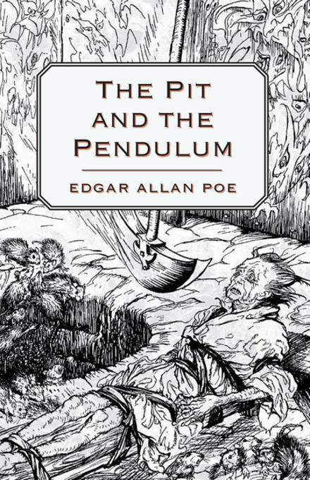 a story of torture in the pit and the pendulum by edgar allan poe Edgar allan poe - fear in the pit and the pendulum torture, terror, and fear his gothic stories burn pit and the pendulum by edgar allan poe in the story.