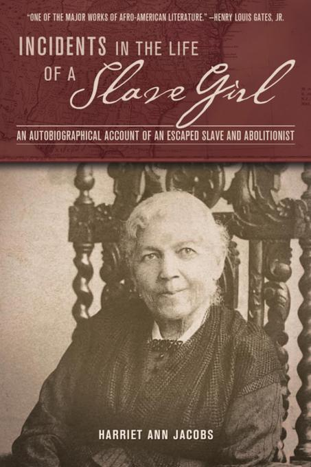 the literary techniques in incidents in the life of a slave girl by harriet jacobs
