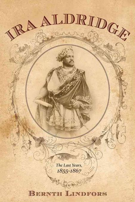 ira aldridge The paperback of the ira aldridge: the african roscius by bernth lindfors at barnes & noble free shipping on $25 or more.