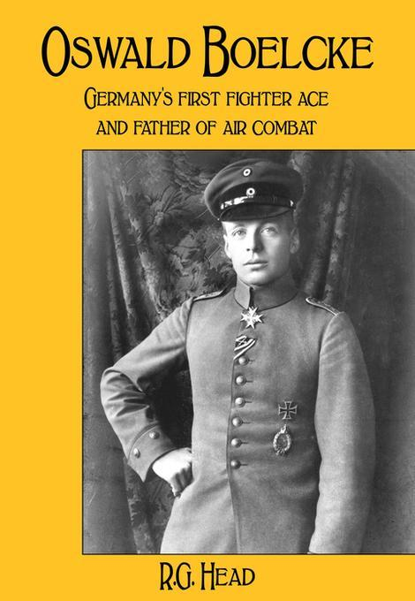 a biography of the germans greatest fighter hauptmann oswald boelcke