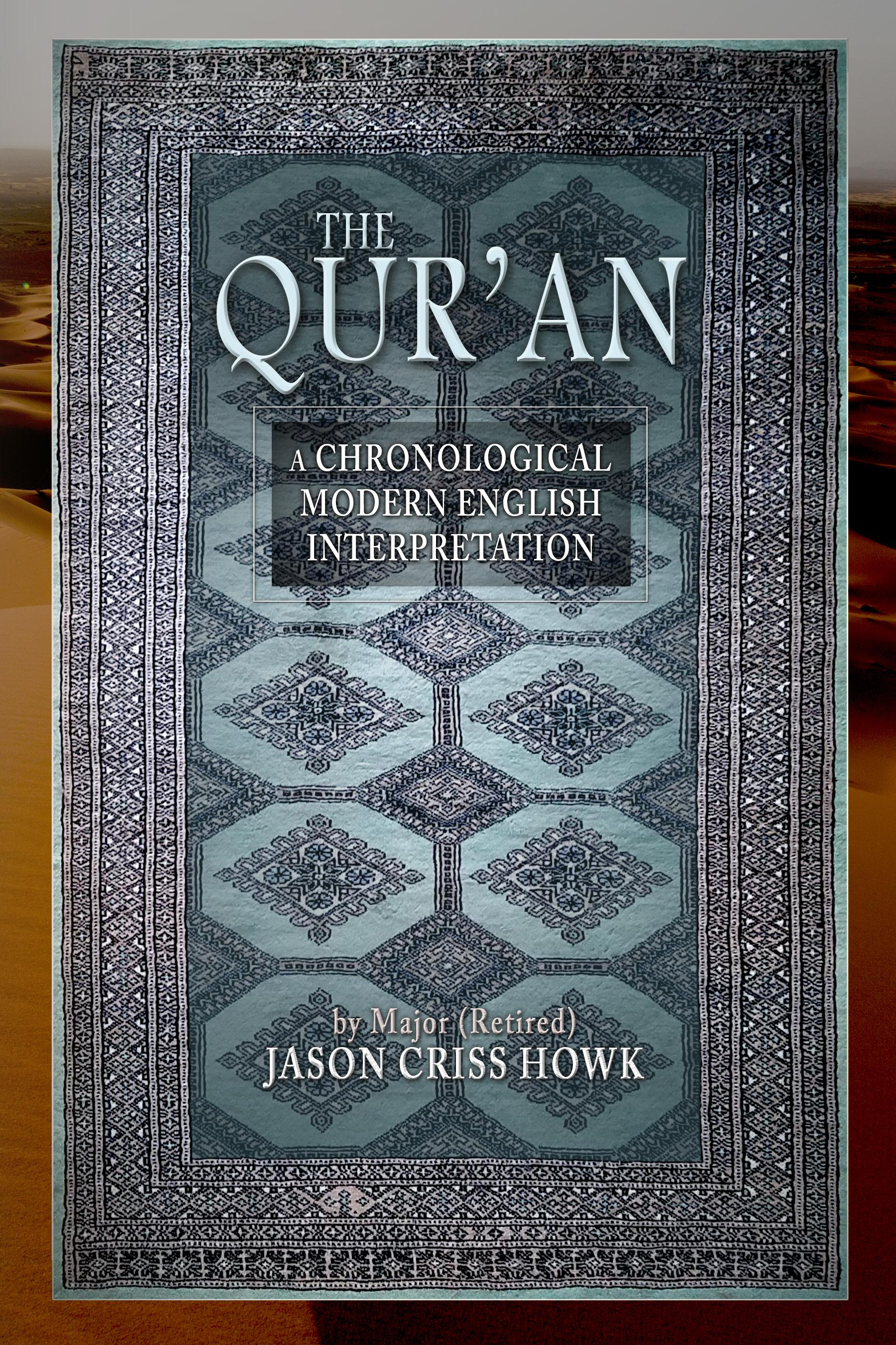 the qur'an for modern times Translating ancient words with modern terminology is not unique to the qur'an additionally, this is not a uniquely quranic phenomenon where ancient words are translated using modern scientific terms for example, an english translation of the bhagawad gita contains the following passage (verse 8:9.