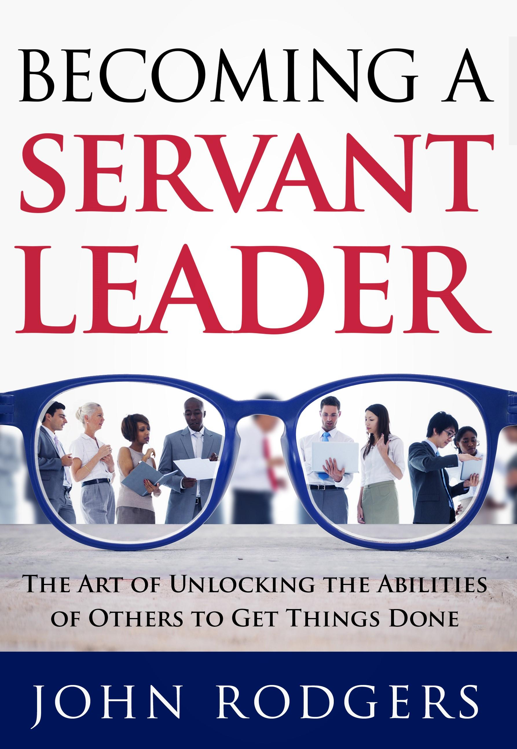 james autry s the servant leader book Servant leadership 1 servant leadershipthe highest type of ruler is one of whose existence the people are barely aware.